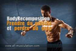 BodyRecomposition : prendre du muscle et perdre du gras